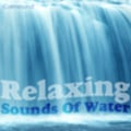 Thumbnail Relaxing Sounds of Water - Sounds for meditation and relaxation