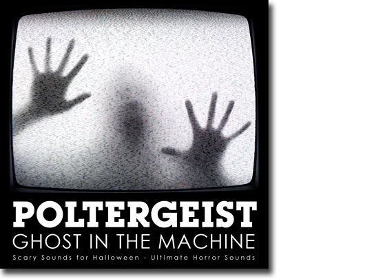 Product picture Poltergeist - Ghost in the Machine: Scary Halloween Sounds